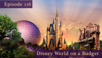 Episode 116 – Disney World on a Budget