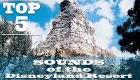 Episode 118 – Top 5 Sounds at the Disneyland Resort