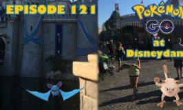 Episode 121 – Pokémon Go Tips for Disneyland