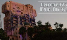 Episode 125 – Bad Show?