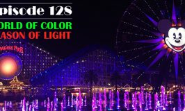 Episode 128 – World of Color – Season of the Light