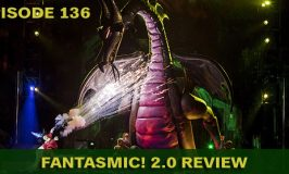 Episode 136 – Fantasmic! 2.0 Review and Star Wars: Galaxy's Edge