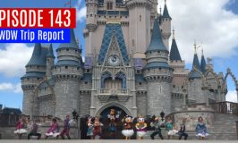 Episode 143 – WDW Trip Report