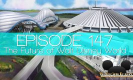 Episode 147 – The Future of Walt Disney World