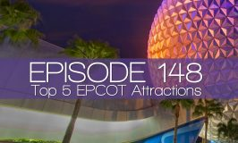Episode 148 – Top 5 EPCOT Attractions