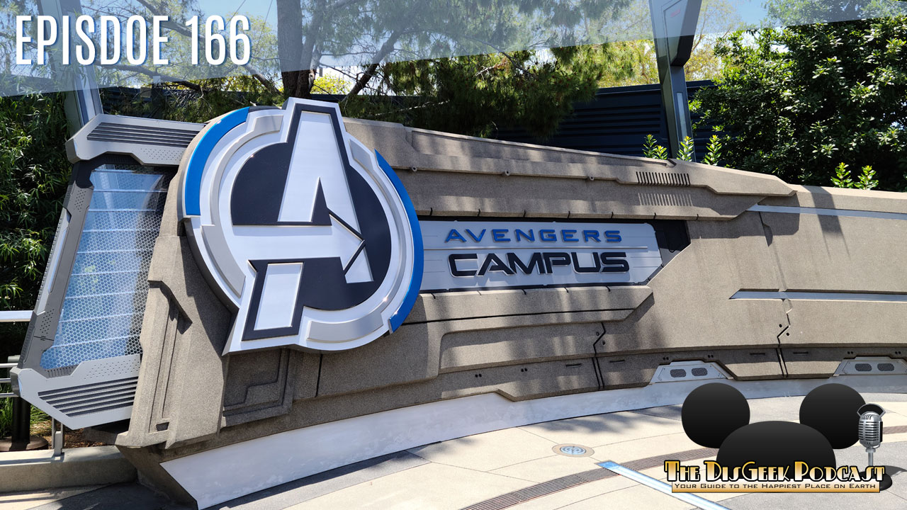 The DisGeek Podcast 166 - Avengers Campus
